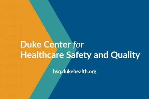 Duke Center for Healthcare Safety and Quality